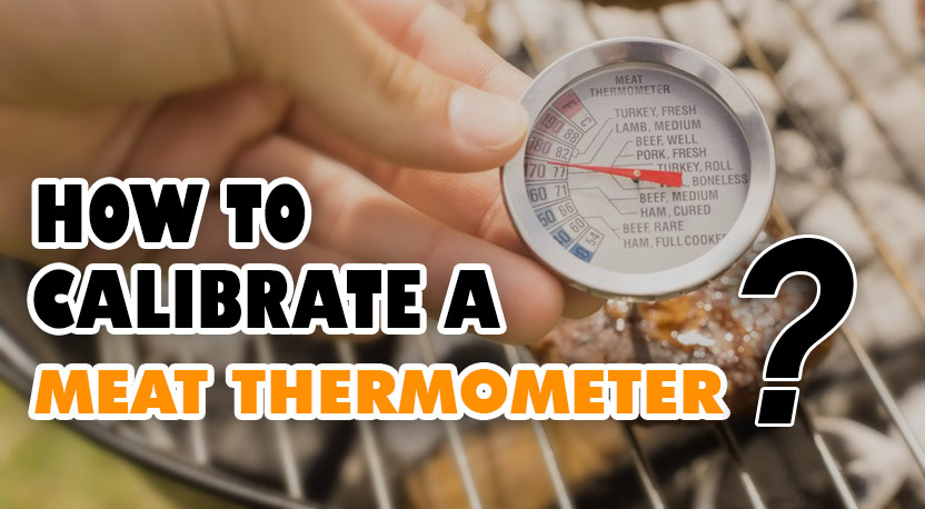 how to calibrate a meat thermometer